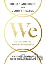 We: A Manifesto for Women Everywhere  (Gillian Anderson, Jennifer Nad