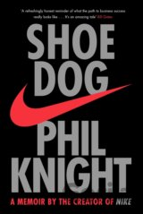 Shoe Dog: A Memoir by the Creator of NIKE (Pa... (Phil Knight)