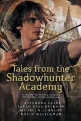 Tales from the Shadowhunter Academy (Cassandra Clare, Sarah Rees Brennan, Maure)