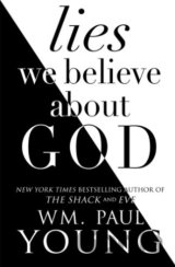 Lies We Believe About God (Wm. Paul Young) (Paperback)