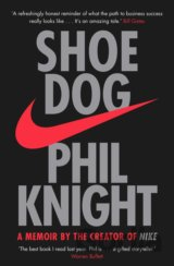 Shoe Dog : A memoir by the Creator of Nike (Phil Knight)