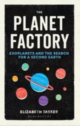 The Planet Factory: Exoplanets and the Search... (Elizabeth Tasker)