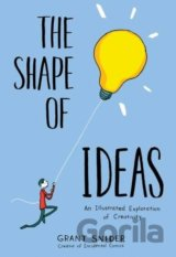 The Shape of Ideas: An Illustrated Exploratio... (Grant Snider)