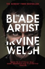 The Blade Artist (Irvine Welsh) (Paperback)