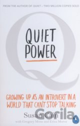 Quiet Power: Growing Up as an Introvert in a... (Susan Cain)