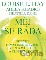 Měj se ráda (Hay Louise L., Kadro Ahlea, Dane Heather)