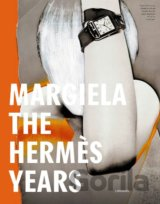 Margiela: The Hermes Years (Kaat Debo, Sarah Mower, Rebecca Arnold, Vincent Wier