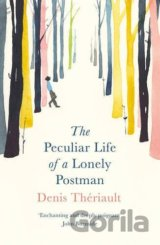 The Peculiar Life of a Lonely Postman: Denis Theriault