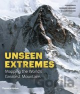 Unseen Extremes: Mapping the World's Greatest... (Stefan Dech, Reinhold Messner)