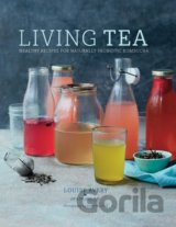 Living Tea: Healthy recipes for naturally pro... (Louise Avery)