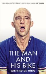 The Man and His Bike (Wilfried de Jong) (Hardcover)