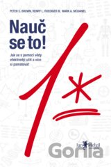 Nauč se to! (Peter Brown; Henry L. Roediger III; Mark A. McDaniel) [CZ]