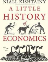 A Little History of Economics (Little Histori... (Niall Kishtainy)