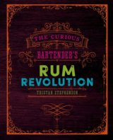 The Curious Bartender's Rum Revolution (Hardc... (Tristan Stephenson)