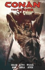 Conan the Slayer Volume 1 (Cullen Bunn, Sergio Davila, Michael Atiyeh) (Paperbac