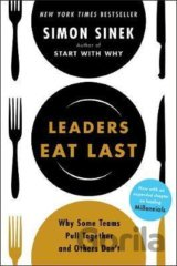 Leaders Eat Last: Why Some Teams Pull Togethe... (Simon Sinek)