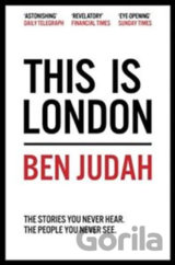 This is London: Life and Death in the World C... (Ben Judah)
