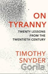 On Tyranny: Twenty Lessons from the Twentieth... (Timothy Snyder)