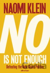 No Is Not Enough: Defeating the New Shock Pol... (Naomi Klein)