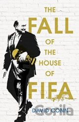 The Fall of the House of Fifa (David Conn) (Hardcover)