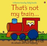 That's Not My Train (Watt, F.) [Board book]