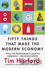 Fifty Things That Made the Modern Economy (Tim Harford)