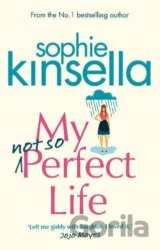 My Not So Perfect Life (Sophie Kinsellová)