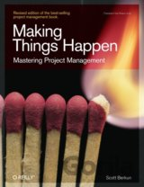 Making Things Happen: Mastering Project Manag... (Scott Berkun)