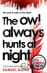 The Owl Always Hunts at Night (Samuel Bjork)
