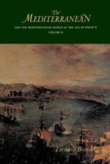The Mediterranean and the Mediterranean World in the Age of Philip II.