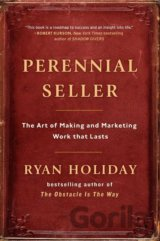 Perennial Seller: The Art of Making and Marke... (Ryan Holiday)