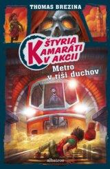 Štyria kamaráti v akcii: Metro v ríši duchov (Thomas Brezina) [SK]