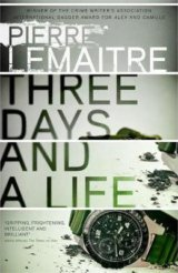 Three Days and a Life (Pierre Lemaitre, Frank Wynne) (Paperback)