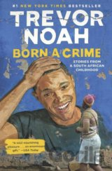 Born A Crime: Stories from a South African Ch... (Trevor Noah)