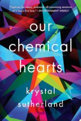 Our Chemical Hearts (Krystal Sutherland)