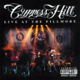 CYPRESS HILL: LIVE AT THE FILLMORE