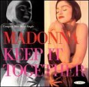 Madonna: KEEP IT TOGETHER (single)