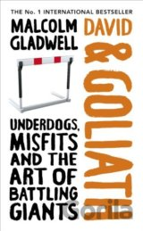 David and Goliath: Underdogs, Misfits and the... (Malcolm Gladwell)