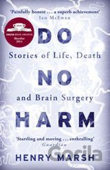 Do No Harm: Stories of Life, Death and Brain Surgery: Henry Marsh