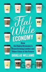 The Flat White Economy: Douglas McWilliams