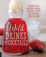 Wild Drinks & Cocktails: Handcrafted Squa... (Emily Han)
