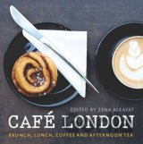Café London: Brunch, lunch, coffee and... (Various, Zena Alkayat, Kim Lig