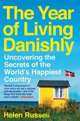The Year of Living Danishly: Uncovering the S... (Helen Russell)