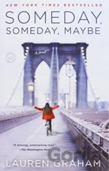 Someday, Someday, Maybe: A Novel (Lauren Graham) (Paperback)