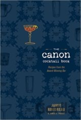 Canon Cocktail Book, The (Jamie Boudreau) (Hardcover)