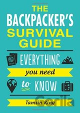 The Backpacker's Survival Guide: Everything Y...