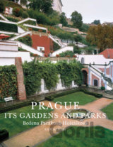Prague: Its Gardens and Parks (Božena Pacáková - Hošťálková)