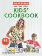 I Quit Sugar Kids Cookbook: 85 Easy and Fun S... (Sarah Wilson)