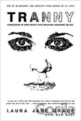 Tranny: Confessions of Punk Rocks Most Infamous Anarchist Sellout