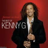 KENNY G: FOREVER IN LOVE: THE BEST OF K